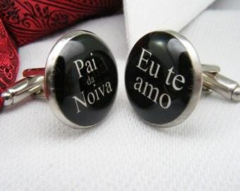 Pai da Novia - Eu te amo - Abotoaduras - Father of the Bride - I love you - Portuguese - Cufflinks - Mens Accessories - Wedding Ideas - Men