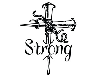 Nail CrossDecal - Jesus Cross Sticker - Strong Cross Decal - Christian Strong Sticker - Be Strong Cross Decal