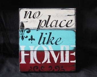 "No place like Home rustic wooden sign 10 1/2""x9"" any colors available"