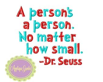 Seuss Quote A Person's A Person No Matter How Small Machine Embroidery Design