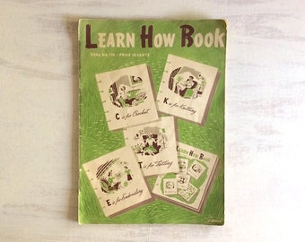 Vintage 1941 Learn How Book, Crochet, Tatting, Knitting