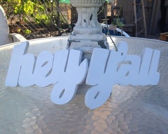 Wood Hey Y'all Sign, small, Southern Slang wall decor, modern white, wedding table, Bridal parties, cowboy wedding, fall decor, gift