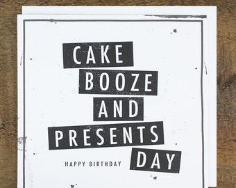 Funny Birthday Card - Birthday Card for Him - Birthday Card for Her- Card for Student- Cake Booze And Presents Day