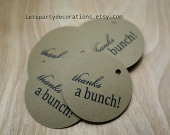 Favor Tags- 1.5 inch Thanks a Bunch favor Tags- Kraft Paper Tags- Gift Tags Choose Quantity