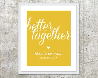 Better Together Personalized Wedding Print - Custom Wedding Poster - Newlyweds Anniversary Personalized Poster - Mustard Yellow