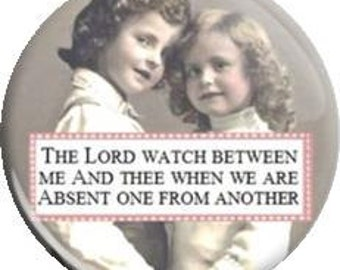 The Lord watch over me and thee. Item  FD28-49 - 1.25 inch Metal Pin back Button or Magnet