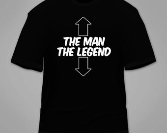 The Man The Legend T-Shirt. Funny College