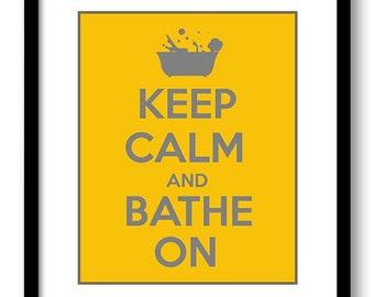 Keep Calm Poster Keep Calm and Bathe On Golden Yellow Grey Gray Bathroom Art Print Wall Decor Bathroom Custom Stay Calm quote inspirational