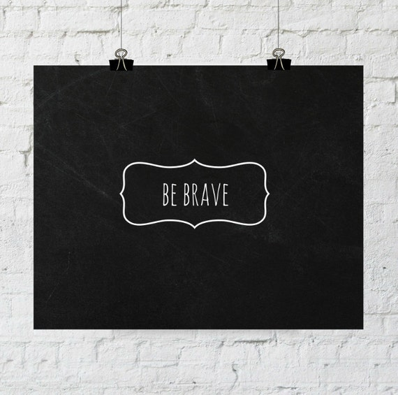 Inspirational Sign, Be Brave, Chalkboard Art, Typography, Home Decor Wall Art, Instant Download, Wall Art Prints, ADOPTION FUNDRAISER
