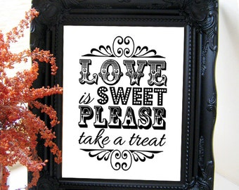 "Instant Download- Printable PDF JPEG DIY White Wedding Sign: ""Love Is Sweet, Please Take A Treat!"" 8"" x 10"""