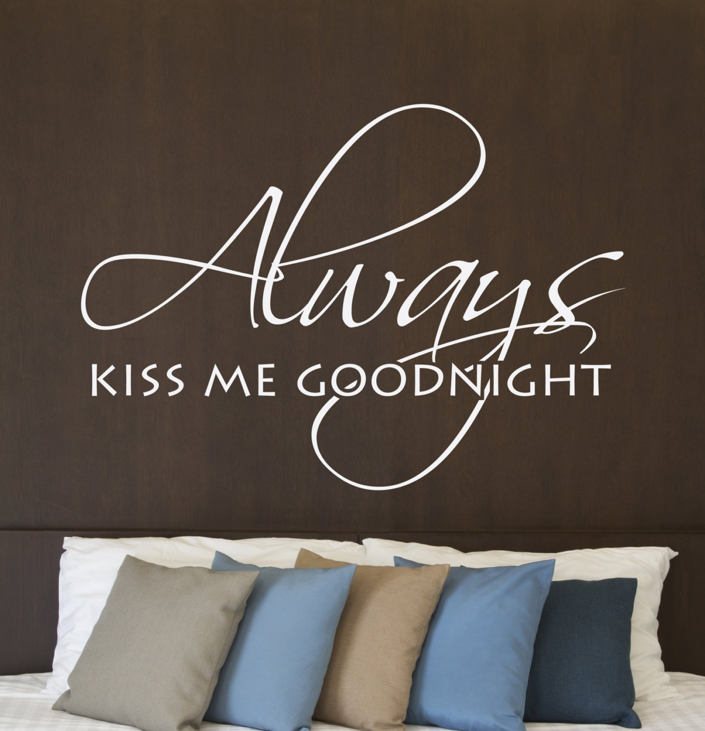 Always Kiss Me Goodnight Vinyl Wall Decal Interior