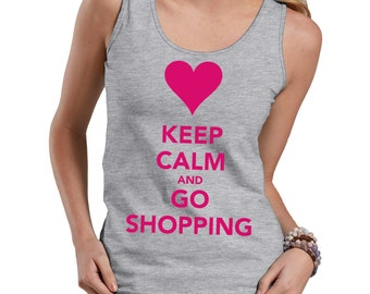 Keep Calm And Go Shopping Tank Top Ladies Funny Tank Top