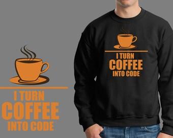 Programmer I Turn Coffee Into Code Sweater Geeky Geek Sweatshirt Gift For Geek Programmer Fleece