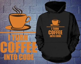 Programmer Hoodie  I Turn Coffee Into A Code Cool Funny HTML T-shirt Geek Hooded Sweatshirt