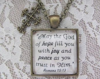 "Bible Verse Pendant Necklace ""May the God of hope fill you with joy and peace as you trust in Him. Romans 15:13"""