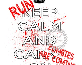 DIY - Keep Calm and Carry On - Zombies are Coming - Iron On Transfer
