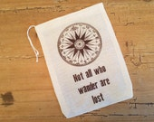 1 Not All Who Wander Are Lost Bag - Vintage Compass - Favor Bag - Geocaching - Gift Basket Idea 6x8 or 7x11