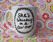 She's Whiskey in a Tea Cup hand painted mug **FREE SHIPPING**