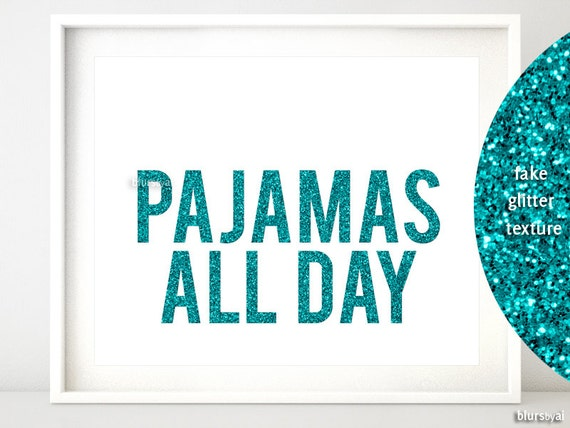 Funny Quotes About Pajamas: Glitter Quote Printable: Pajamas All Day . Funny