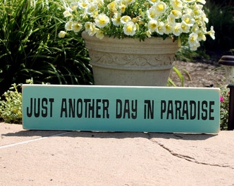 Just Another Day In Paradise Wood Sign for Beach House or Lake House