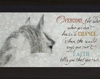Overcome the Odds...  Faith Says You Can Horse Western Picture Framed Art  16x28""