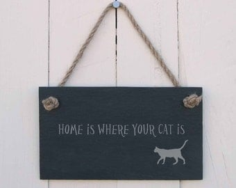 Slate Hanging Sign 'Home Is Where Your Cat Is' (SR109)