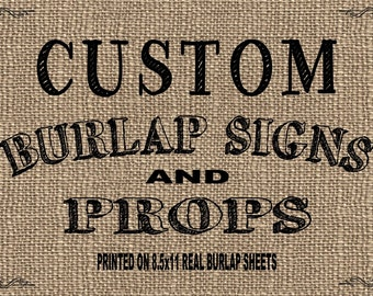 Customized Burlap Sign OR Photo Prop - Add Your Favorite Quote or Saying!!!