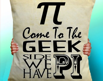 Come to the Geek side we have pi - Cushion / Pillow Cover / Panel / Fabric