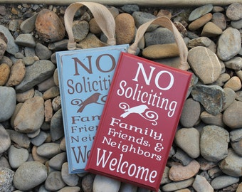 No Soliciting, Family, Friends, & Neighbors Welcome