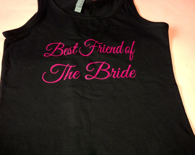 Best Friend of The Bride Tank Top / Bridesmaid Tank Tops / Wedding Party Tank Tops /  Bride's Friends Tank Tops / Wedding Party Shirts