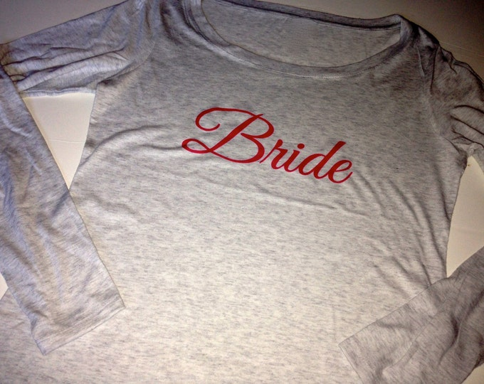 Bride Long Sleeve Slouchy Shirt. Wide Neck Bride Print T-shirt. Scoop Neck Long Sleeves Bridesmaid t-shirts.