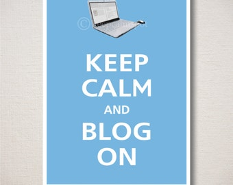 Keep Calm and BLOG ON Art Print 5x7 (Featured color: Country Blue--choose your own colors)