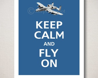 Keep Calm and FLY ON A10 Thunderbolt Military Airplane Art Print Typography 8x10 (Featured color: Mariner Blue--choose your own colors)