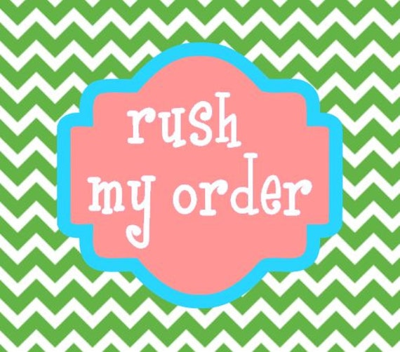 RUSH MY ORDER and add priority shipping