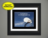 """Instant Download """"OPPORTUNITY"""" motivational and inspirational basketball poster artwork. 8x10 JPG PDF, printable, hoops quotes, #101"""