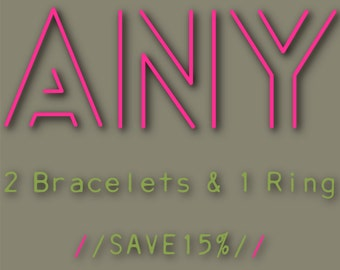 Any 2 Bracelets & 1 Ring - Your Choice