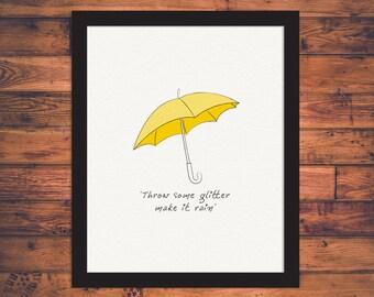 Throw Some Glitter Make it Rain - Kesha  8 x 10 Print on Pearlescent Paper