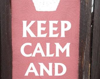 Keep Calm Cupcake Sign Eat Cupcakes Sign Cupcake Decor Keep Calm Sign