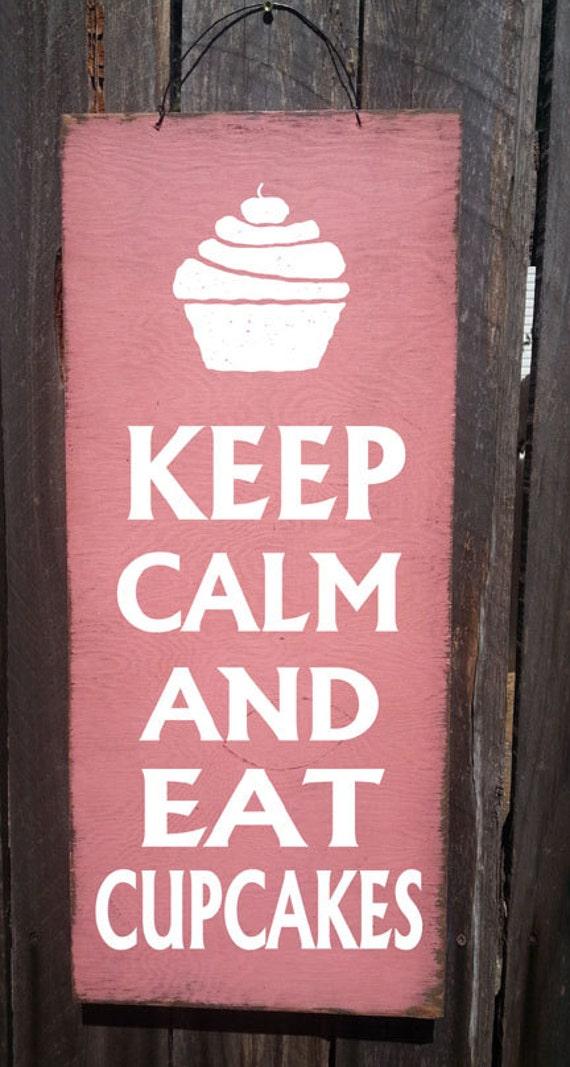 keep calm cupcake sign, eat cupcakes sign, cupcake decor, keep calm sign, cupcake sign, cupcake party, bakery decor, kitchen decor