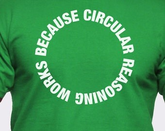 Circular Reason Works Because T-Shirt