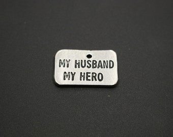 My Husband My Hero PEWTER Charm