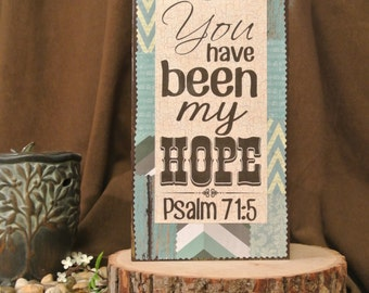 For you have been my Hope - Psalm 71:5