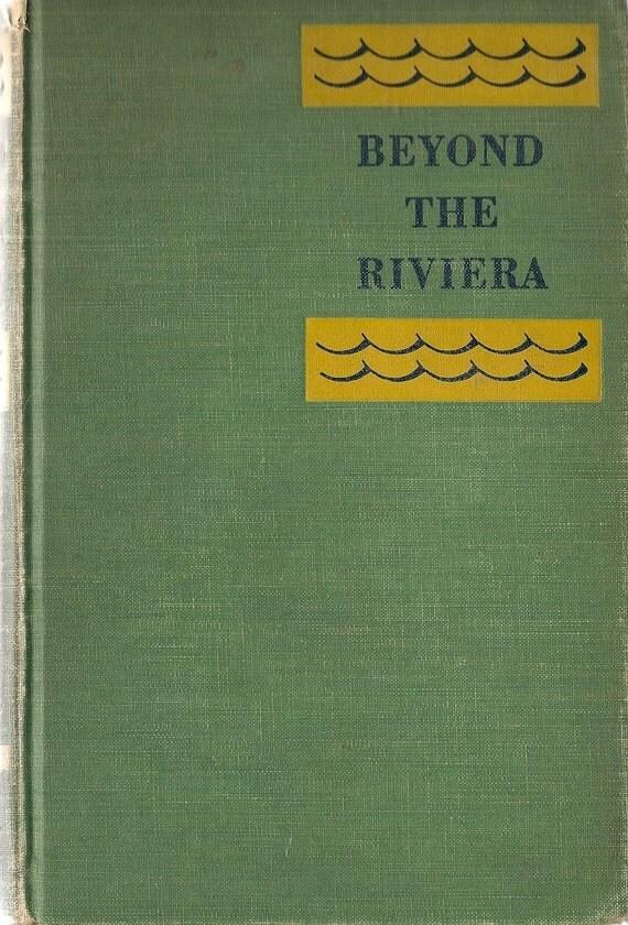 Beyond the Riviera + Helena Maxwell + Ernst Ewerbeck + 1936 + Vintage Book