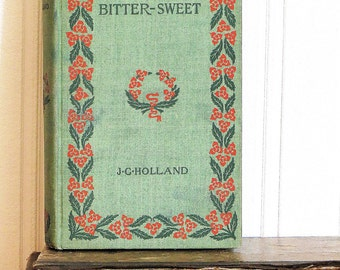 BitterSweet A Poem Book Brightwood Edition 1895 J.G. Holland Antique