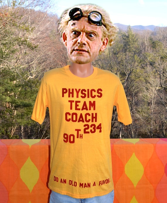 http://www.skippyhaha.com/shop/physics-teacher-coach-wtf-tee/
