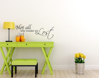 Not All Who Wonder Are Lost Custom Vinyl letters Decal Wall art Words