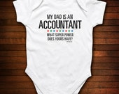 Accountant Dad - What Super Power Does Yours Have - Funny Baby Gift