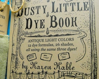 Dusty Little Dye Book by Karen Kahle//primitive light colors using acid dyes for wool and animal fibers