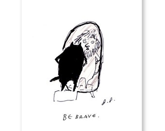 Be Brave - Inspirational Cat Art - Funny Cat Print - The Dancing Cat