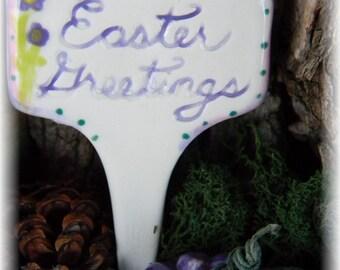 Easter Greetings  Sign   - Garden sign plant marker - Terrarium sign  ceramic all glazed Fairy garden sign